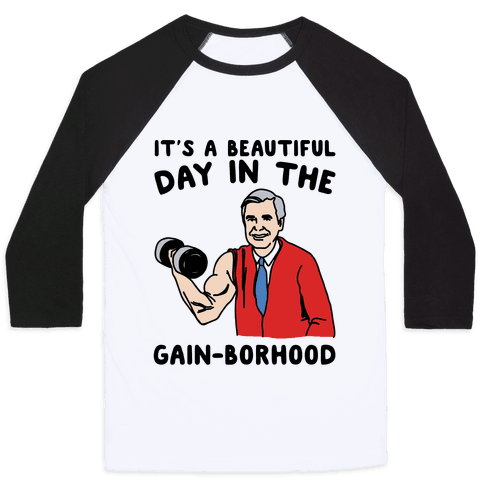 It's A Beautiful Day In The Gain-borhood Parody Baseball Tee