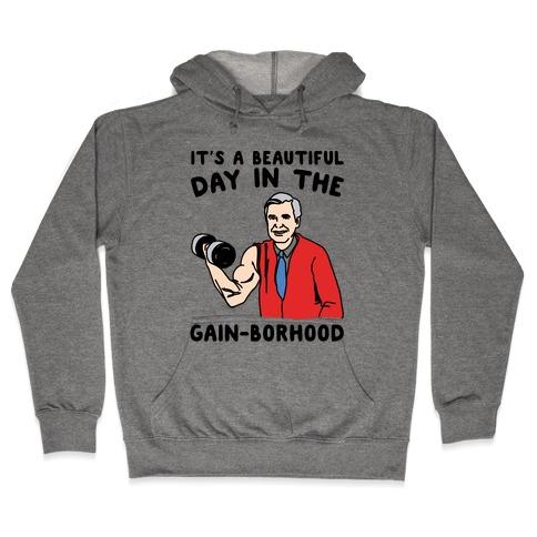It's A Beautiful Day In The Gain-borhood Parody Hooded Sweatshirt