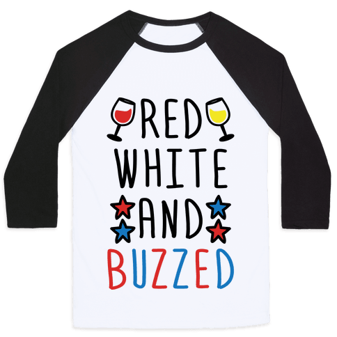 Red, White And Buzzed Baseball Tee