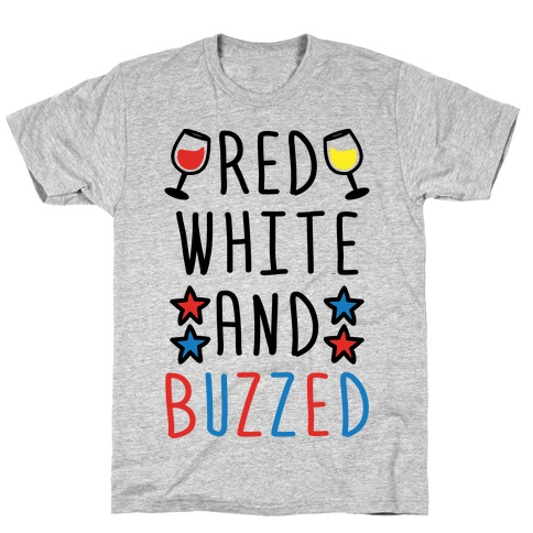 Red, White And Buzzed T-Shirt