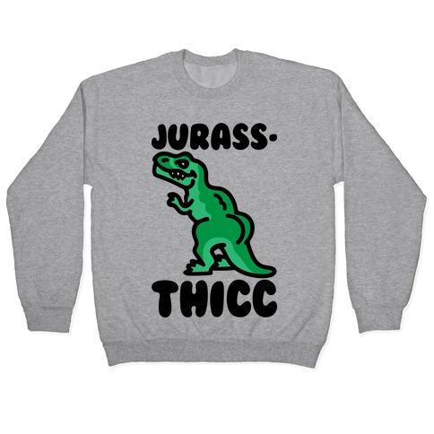 Jurassthicc Parody Pullover