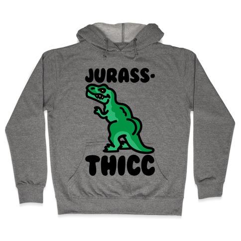 Jurassthicc Parody Hooded Sweatshirt