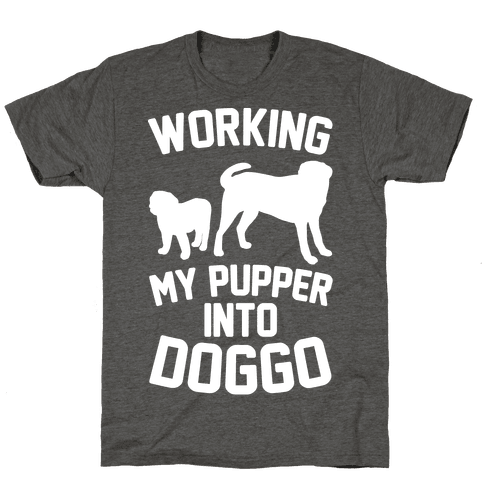 Working My Pupper Into Doggo White Print