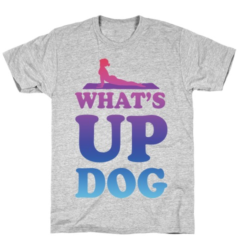 What's Up Dog T-Shirt