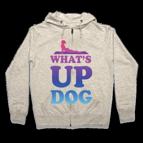 What's Up Dog Zip Hoodie