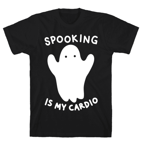 Spooking Is My Cardio Mens T-Shirt