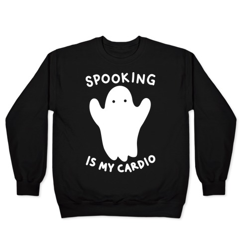 Spooking Is My Cardio Pullover