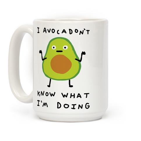 I Avocadon't Know What I'm Doing Coffee Mug