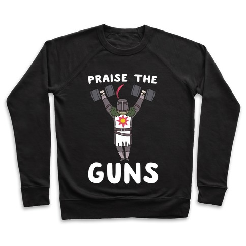 Praise the Guns - Dark Souls Pullover