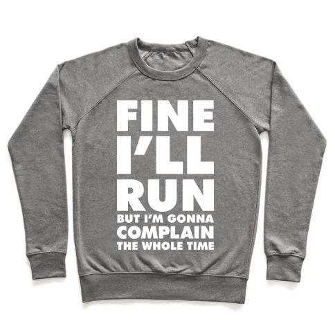 Fine I'll Run Pullover