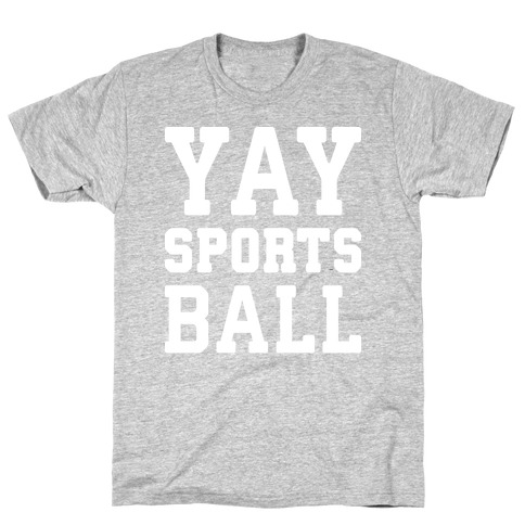 Yay Sports Ball Mens/Unisex T-Shirt