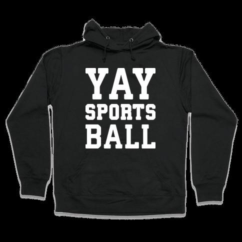Yay Sports Ball Hooded Sweatshirt