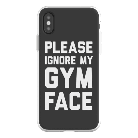 Please Ignore My Gym Face Phone Flexi-Case