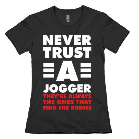 Never Trust a Jogger Womens T-Shirt