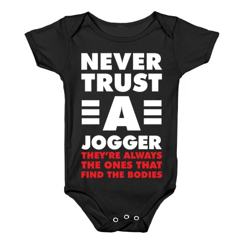 Never Trust a Jogger Baby Onesy