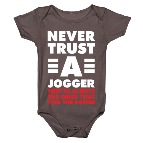 Never Trust a Jogger Baby One-Piece