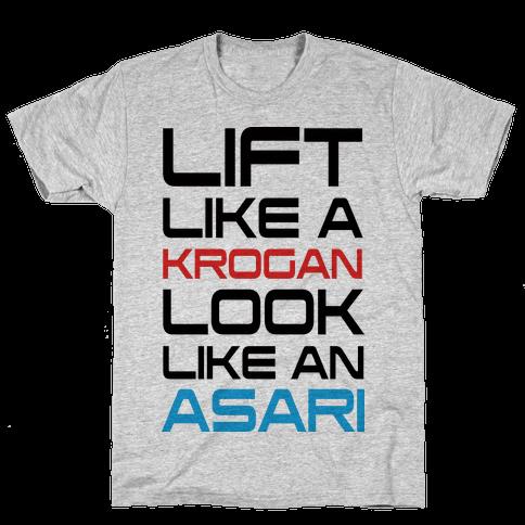 Lift Like A Krogan Look Like An Asari Mens T-Shirt