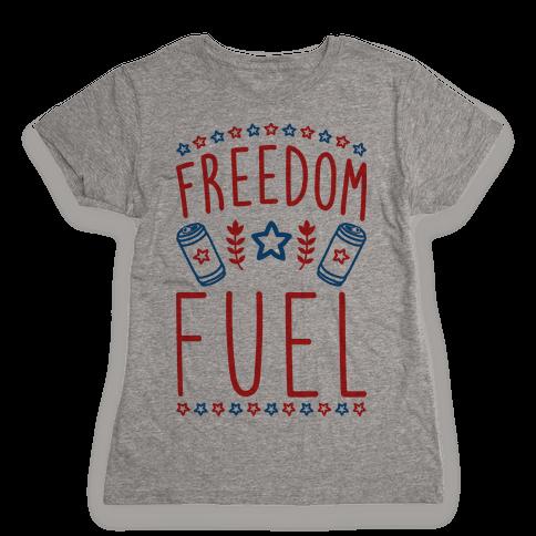 Freedom Fuel Womens T-Shirt