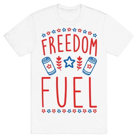 Freedom Fuel T-Shirt