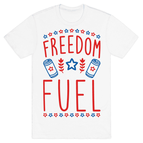 Freedom Fuel Mens T-Shirt