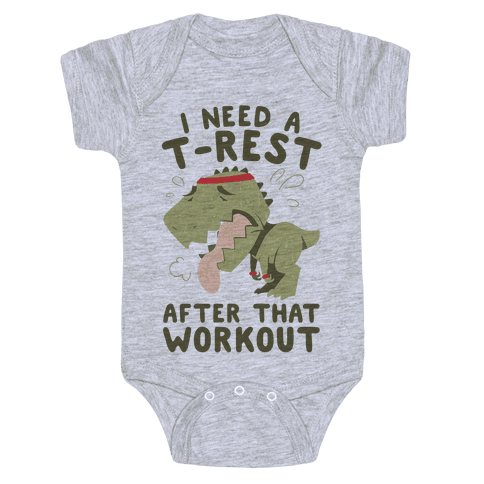 I Need a T-Rest After That Workout Baby Onesy
