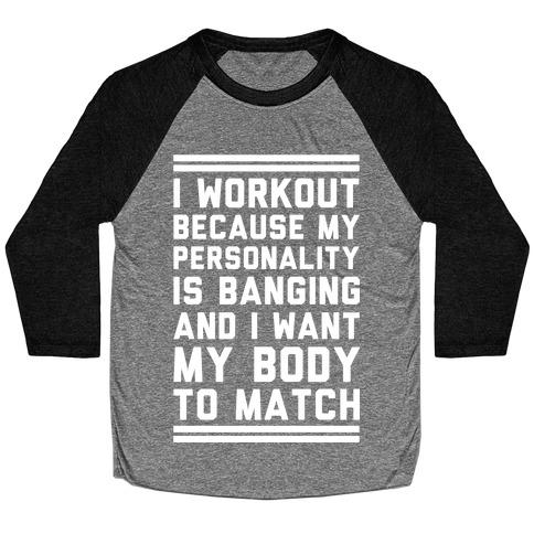 My Personality is Banging Baseball Tee