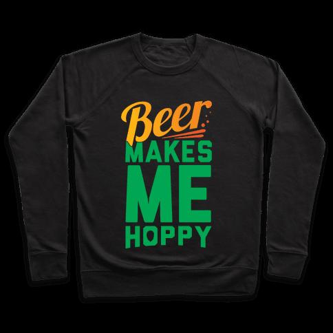 Beer Makes Me Hoppy Pullover