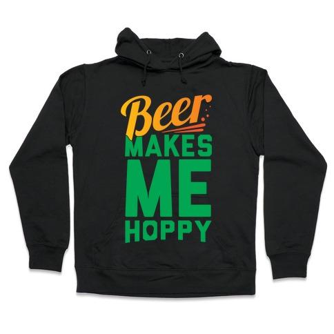Beer Makes Me Hoppy Hooded Sweatshirt