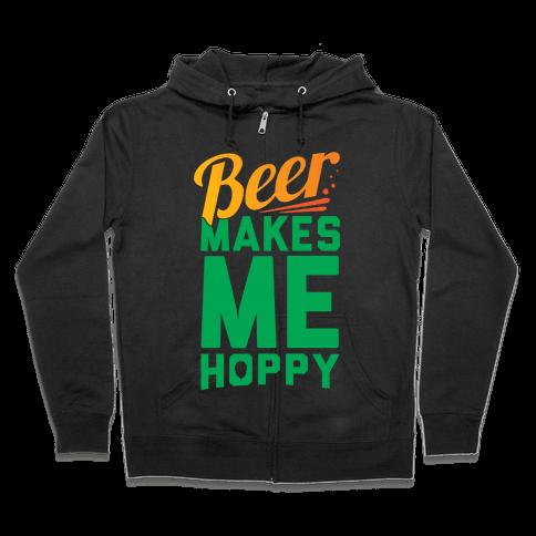 Beer Makes Me Hoppy Zip Hoodie
