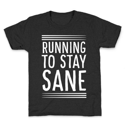 Running To Stay Sane Kids T-Shirt