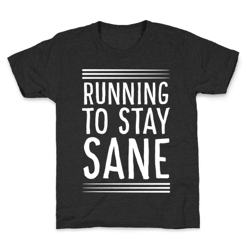 Running To Stay Sane Kids T-Shirt