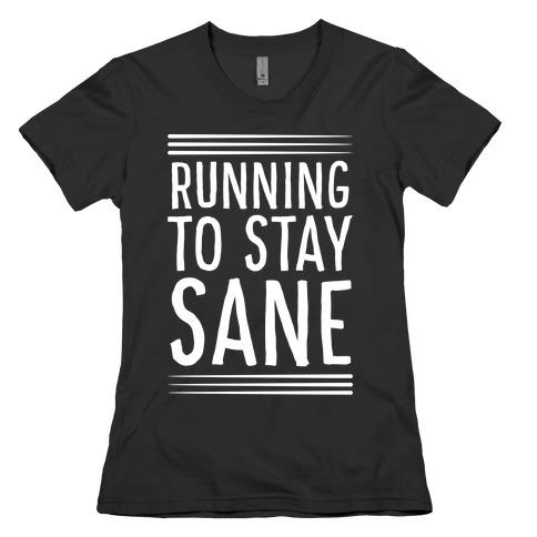 Running To Stay Sane Womens T-Shirt