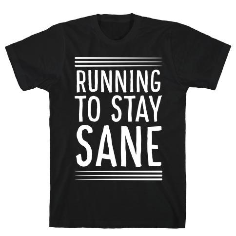 Running To Stay Sane T-Shirt