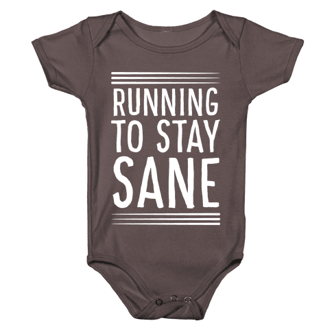 Running To Stay Sane Baby One-Piece
