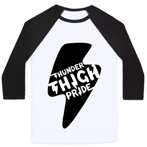 Thunder Thigh Pride Baseball Tee