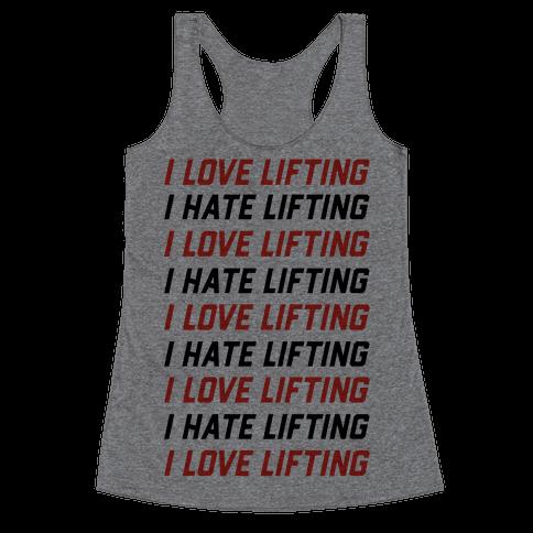 I Love Lifting I Hate Lifting Racerback Tank Top
