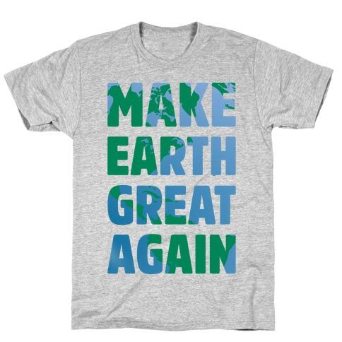 Make Earth Great Again T-Shirt