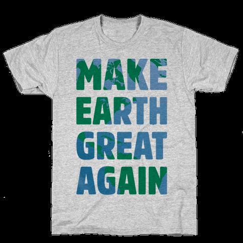 Make Earth Great Again Mens T-Shirt