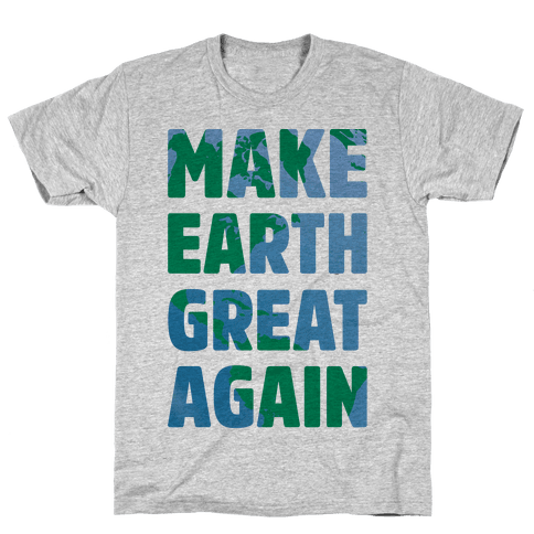 Make Earth Great Again Mens T-Shirt