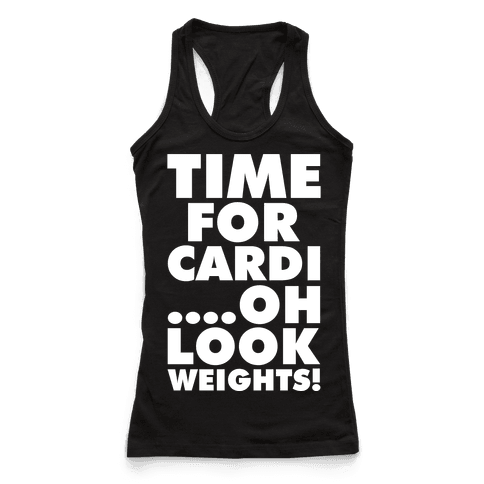 Time for Cardi....Oh look, Weights!