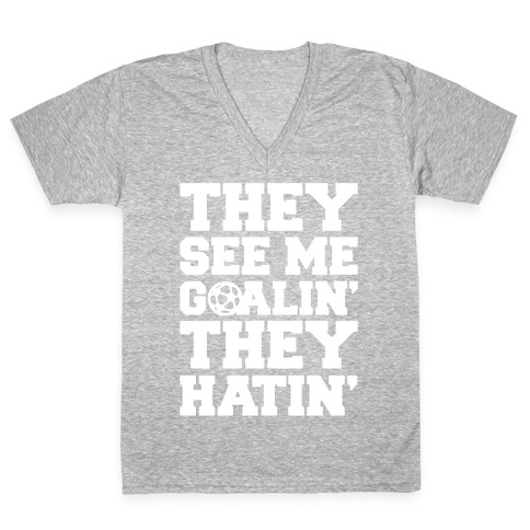 They See Me Goalin' They Hatin' Soccer Parody White Print V-Neck Tee Shirt