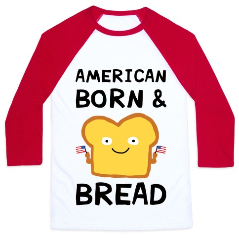 American Born And Bread Baseball Tee