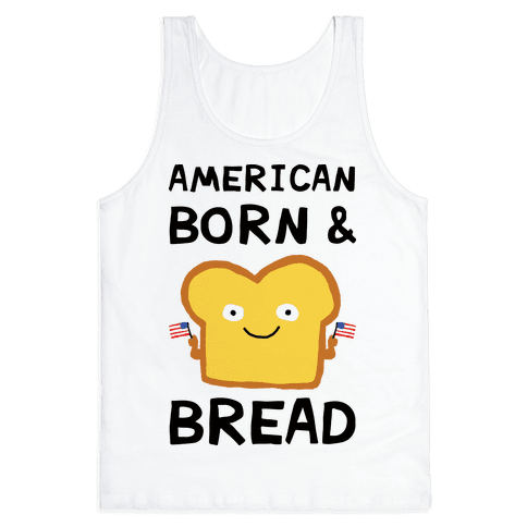 American Born And Bread Tank Top