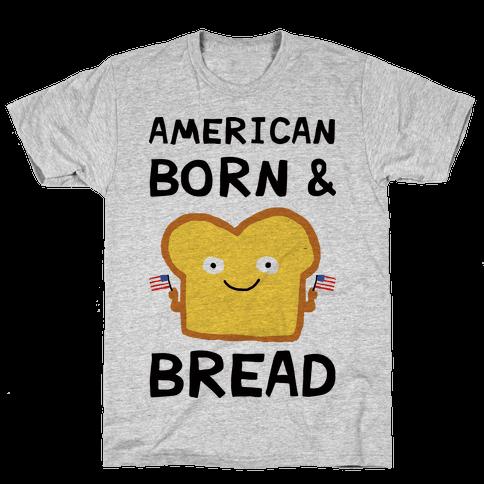 American Born And Bread Mens/Unisex T-Shirt