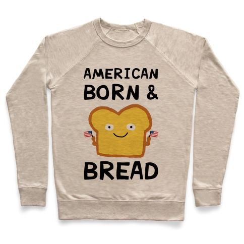 American Born And Bread Pullover