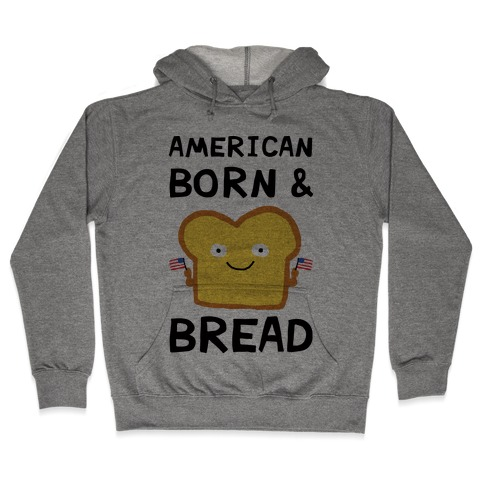 American Born And Bread Hooded Sweatshirt