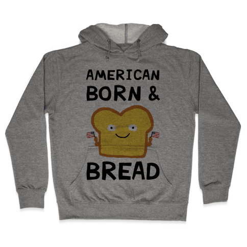 American Born And Bread Hooded Sweatshirt