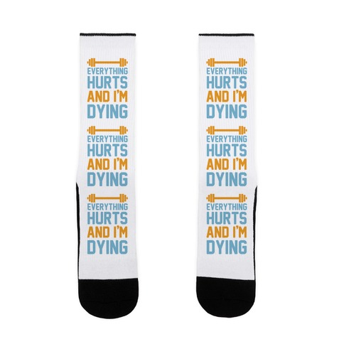 Everything Hurts And I'm Dying Sock