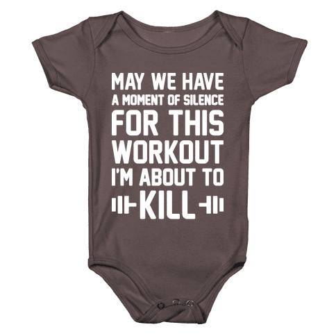 May We Have A Moment Of Silence For This Workout Baby One-Piece