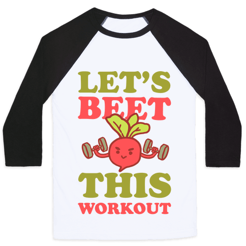 Let's Beet This Workout Baseball Tee